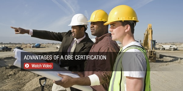 DBE Certification Consultants | What are DBE Certification Advantages?