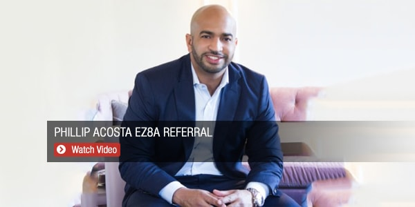 Phillip Acosta ez8a Referral